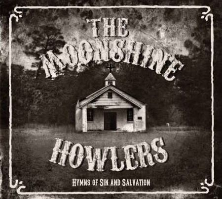 The Moonshine Howlers: Hymns Of Sin and Salvation