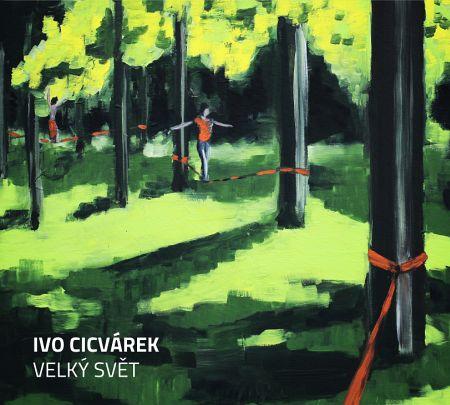 Velký svět - Ivo Cicvárek