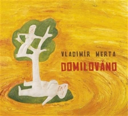 Vladimír Merta: Domilováno (obal CD)