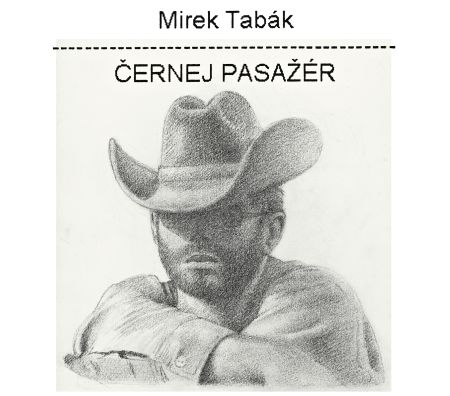 MIrek Tabák - Černej pasažér (obal CD)